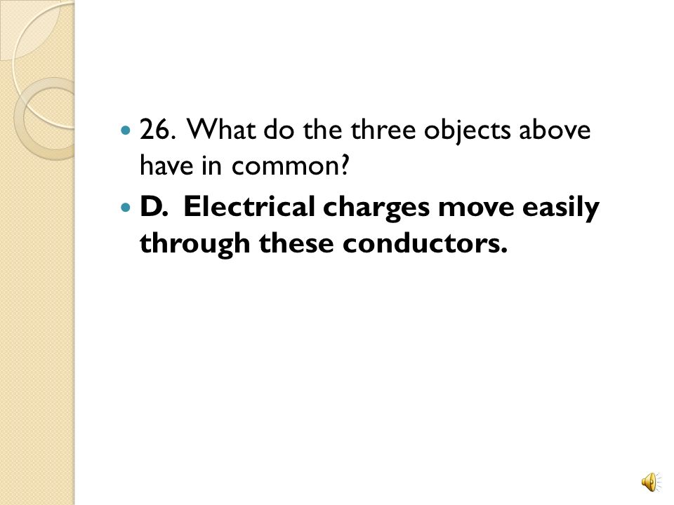 26. What do the three objects above have in common