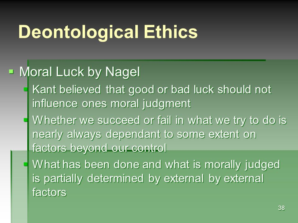 moral luck Moral luck describes circumstances whereby a moral agent is assigned moral blame or praise for an action or its consequences even if it is clear that said agent did not have full control over either the action or its consequences.