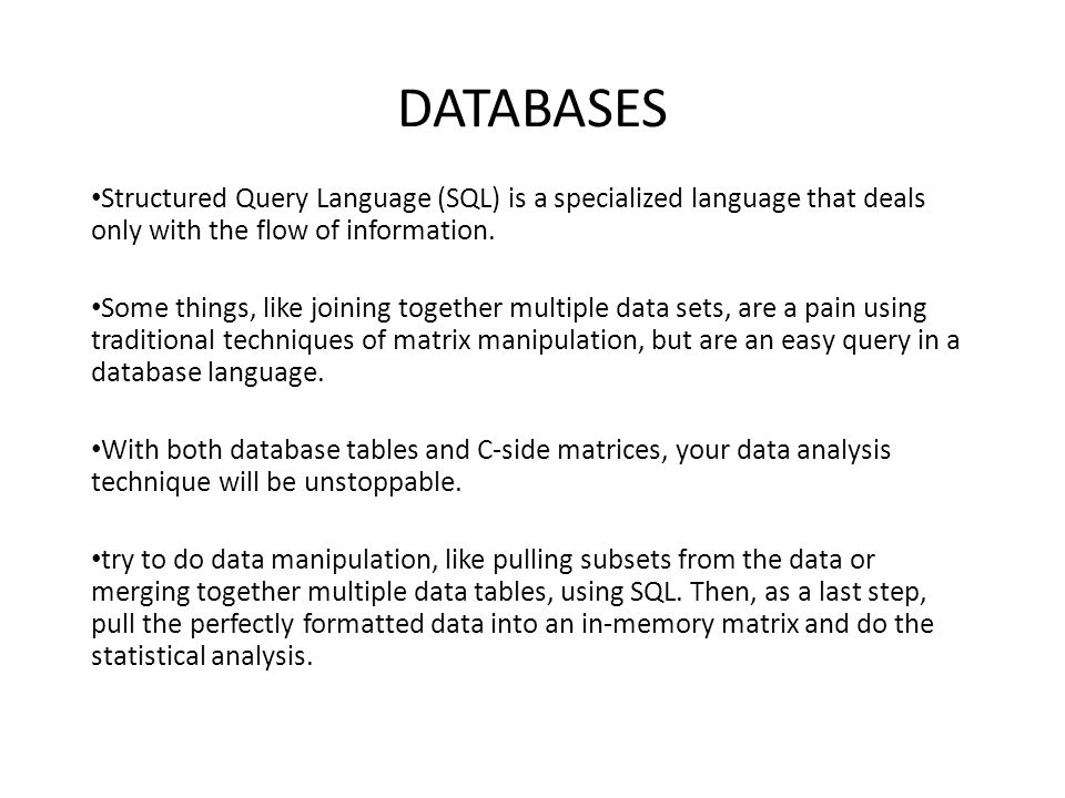 DATABASES Structured Query Language (SQL) is a specialized