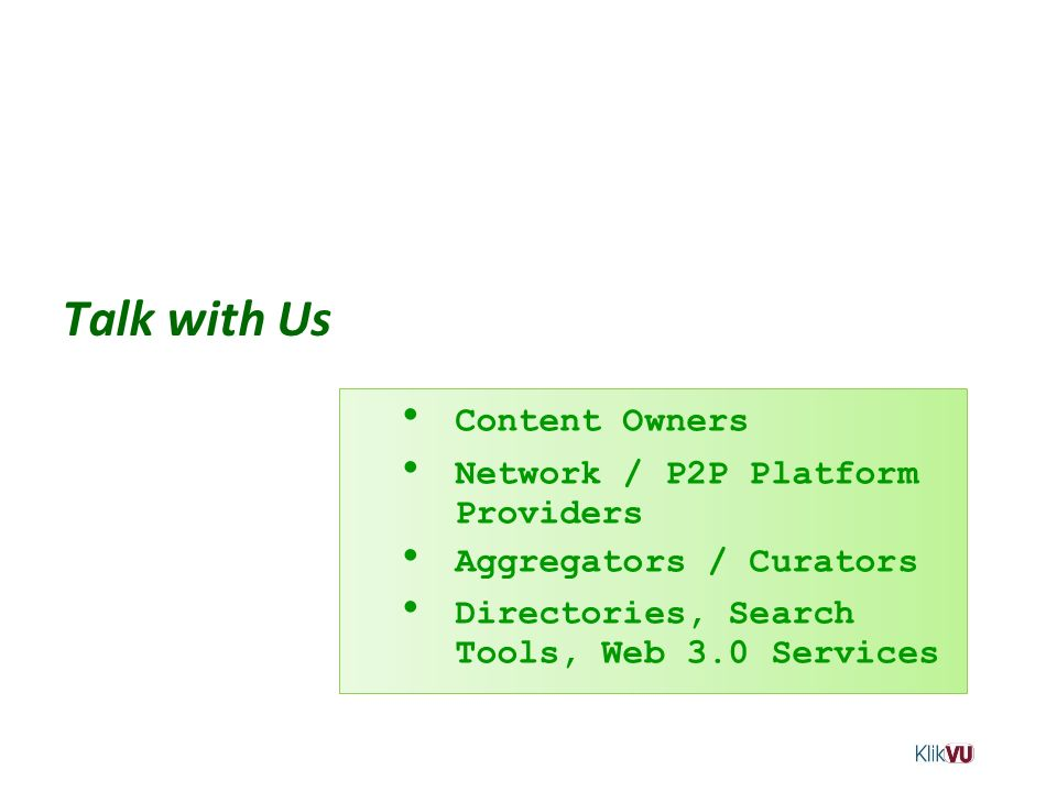Talk with Us Content Owners Network / P2P Platform Providers