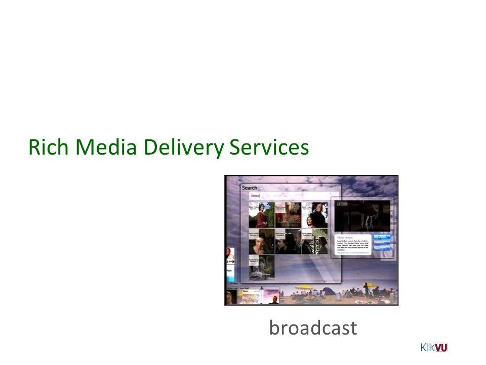 Rich Media Delivery Services