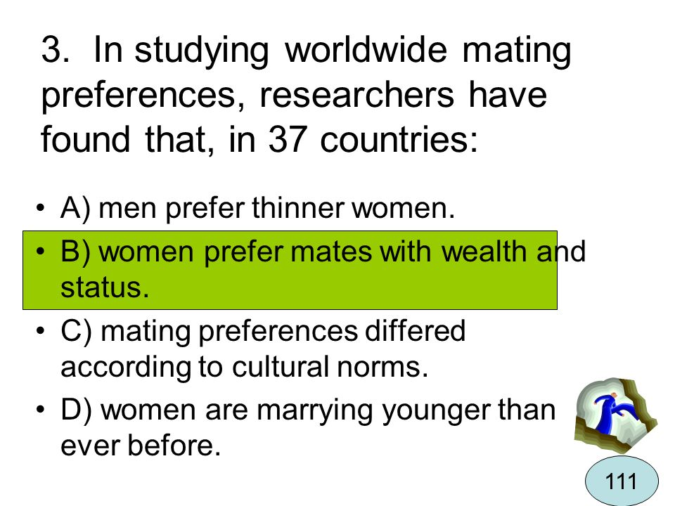 3. In studying worldwide mating preferences, researchers have found that, in 37 countries: