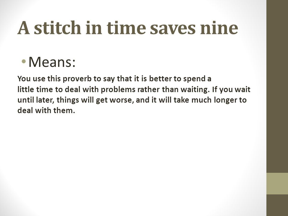 My saying/idioms: A stitch in time saves nine Daylight