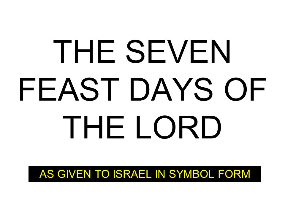 THE SEVEN FEAST DAYS OF THE LORD