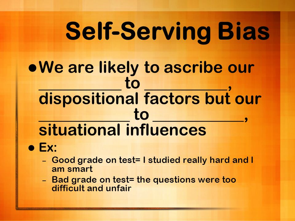 Self-Serving Bias