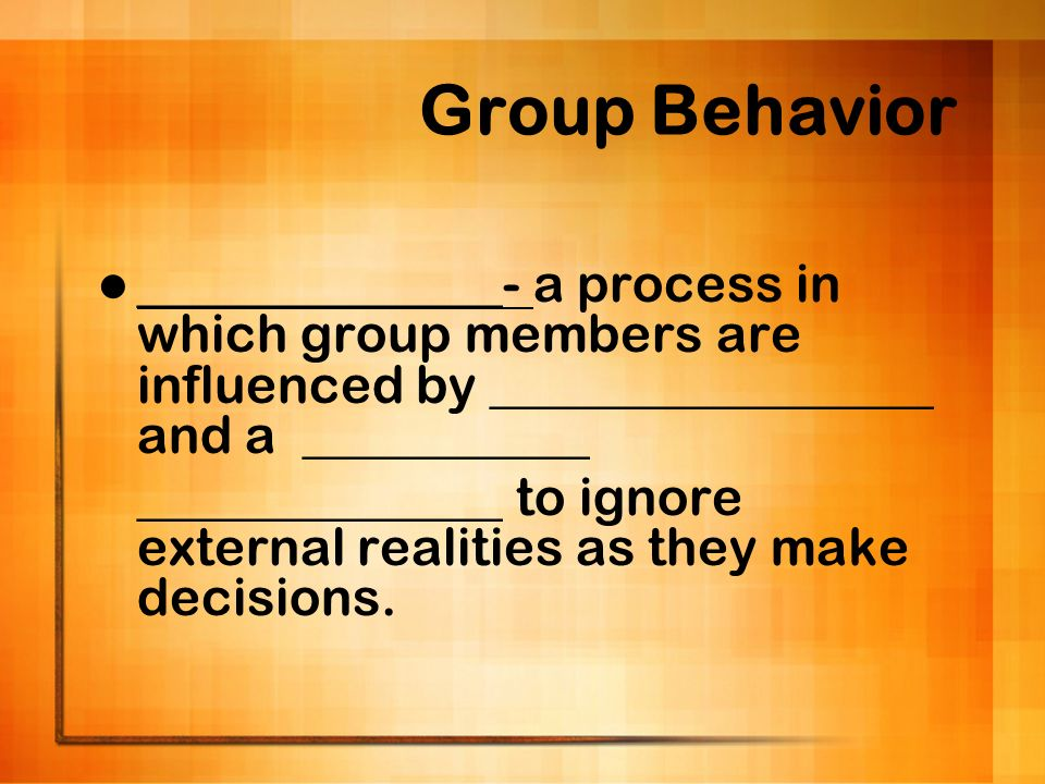 Group Behavior ______________- a process in which group members are influenced by _________________ and a ___________.
