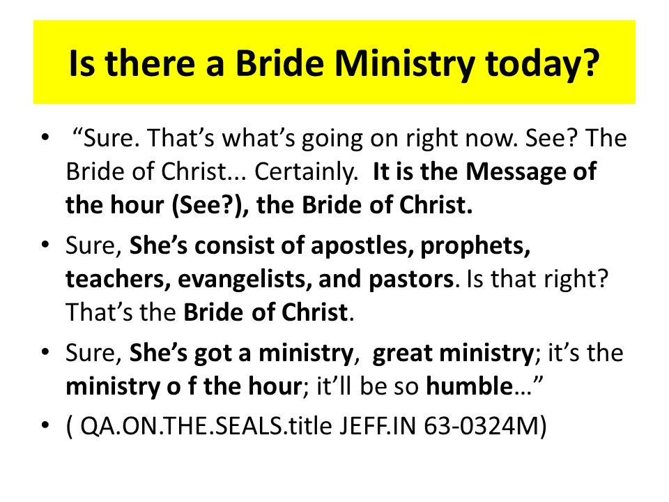 Is there a Bride Ministry today