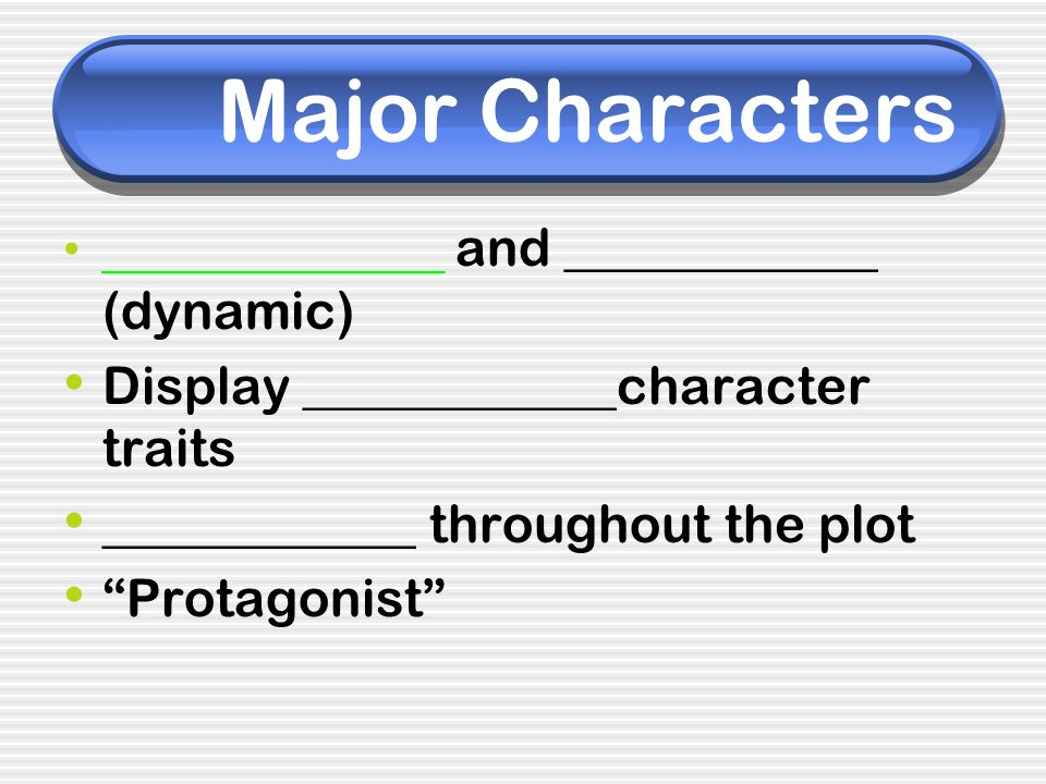 Major Characters Display ____________character traits