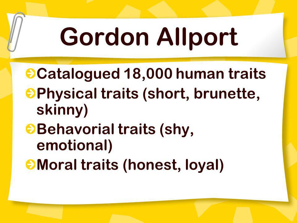 Gordon Allport Catalogued 18,000 human traits