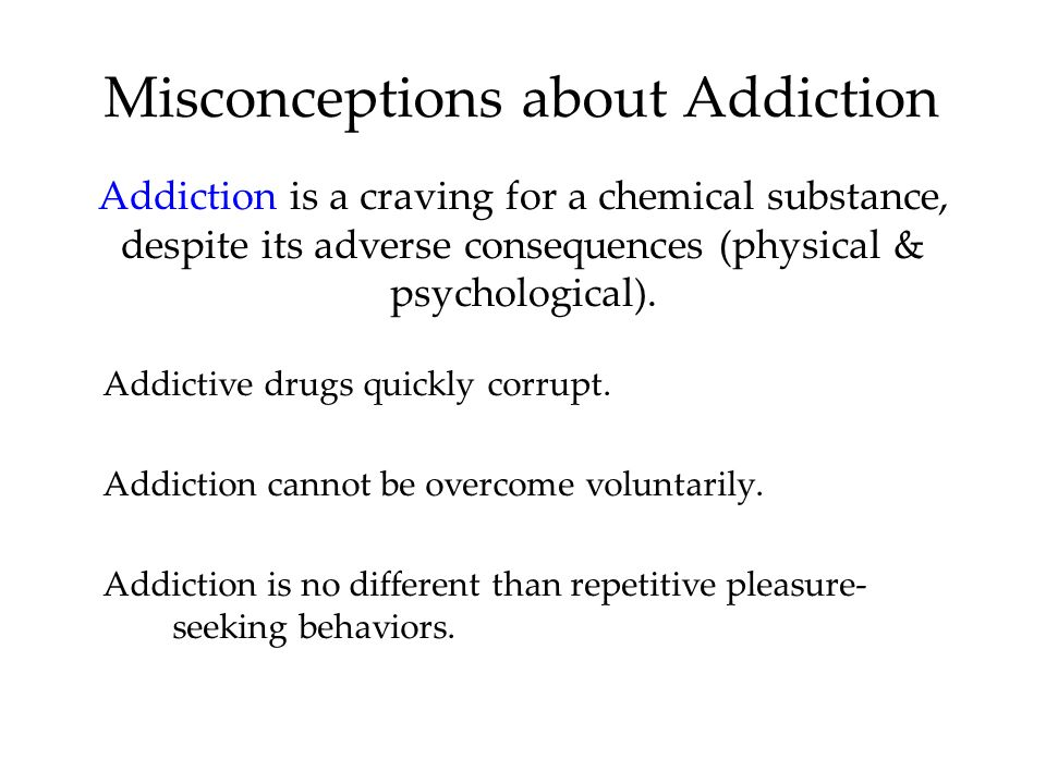 Misconceptions about Addiction