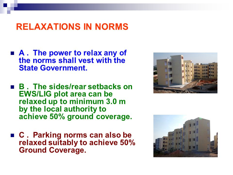 RELAXATIONS IN NORMS A . The power to relax any of the norms shall vest with the State Government.