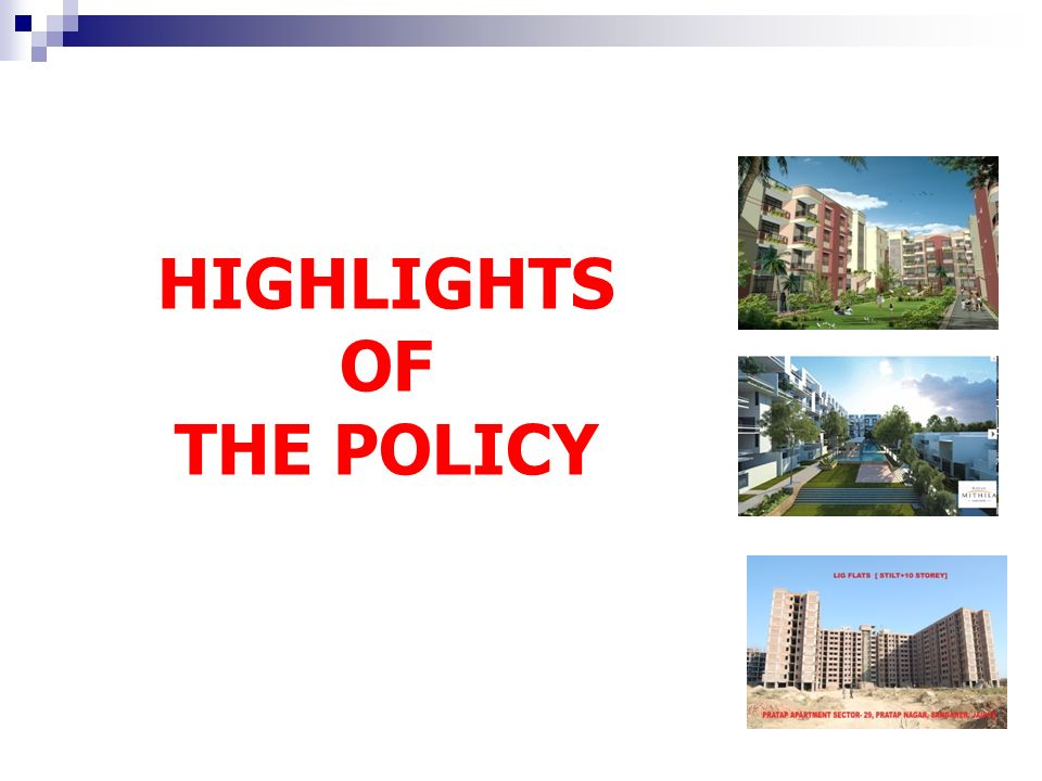 HIGHLIGHTS OF THE POLICY