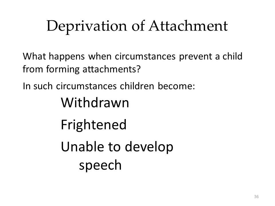 Deprivation of Attachment