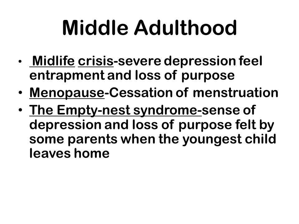 Middle Adulthood Menopause-Cessation of menstruation