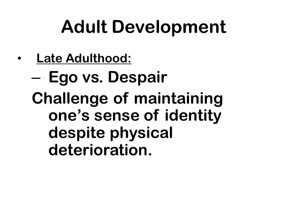 Adult Development Ego vs. Despair
