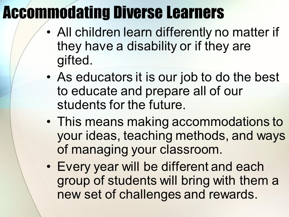 Accommodating diverse learners in the classroom
