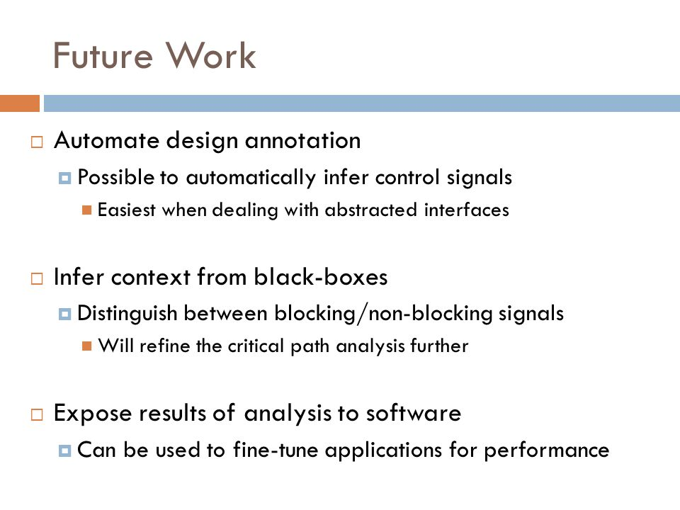 Future Work Automate design annotation Infer context from black-boxes