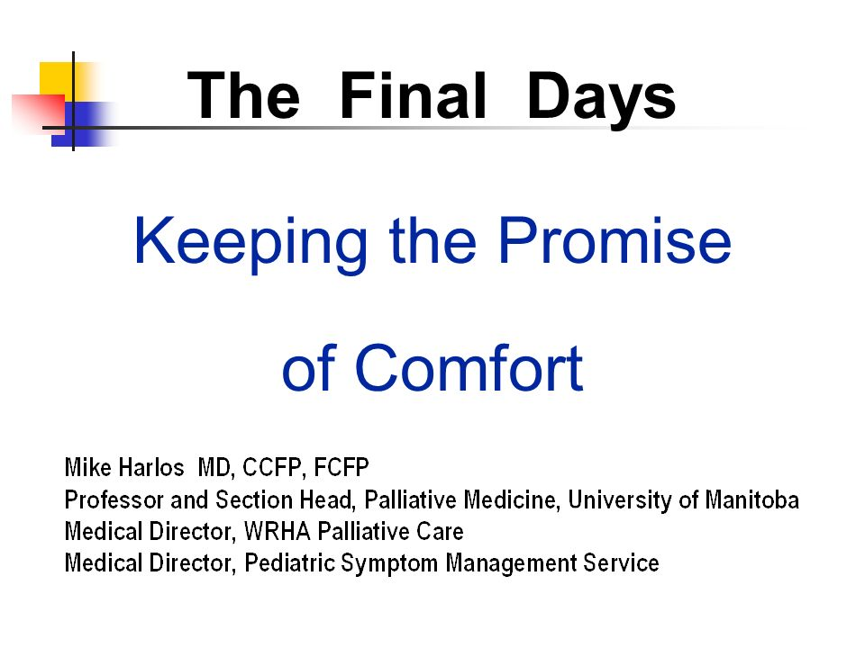 The Final Days Keeping the Promise of Comfort