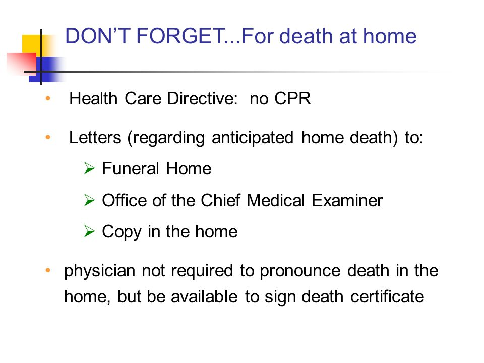 DON'T FORGET...For death at home