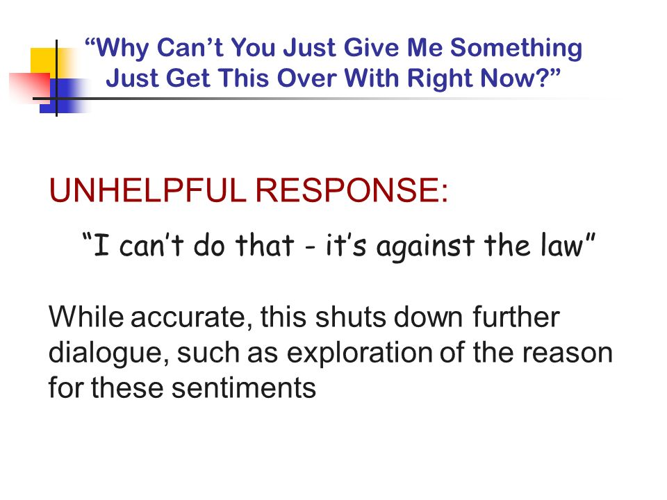 UNHELPFUL RESPONSE: I can't do that - it's against the law
