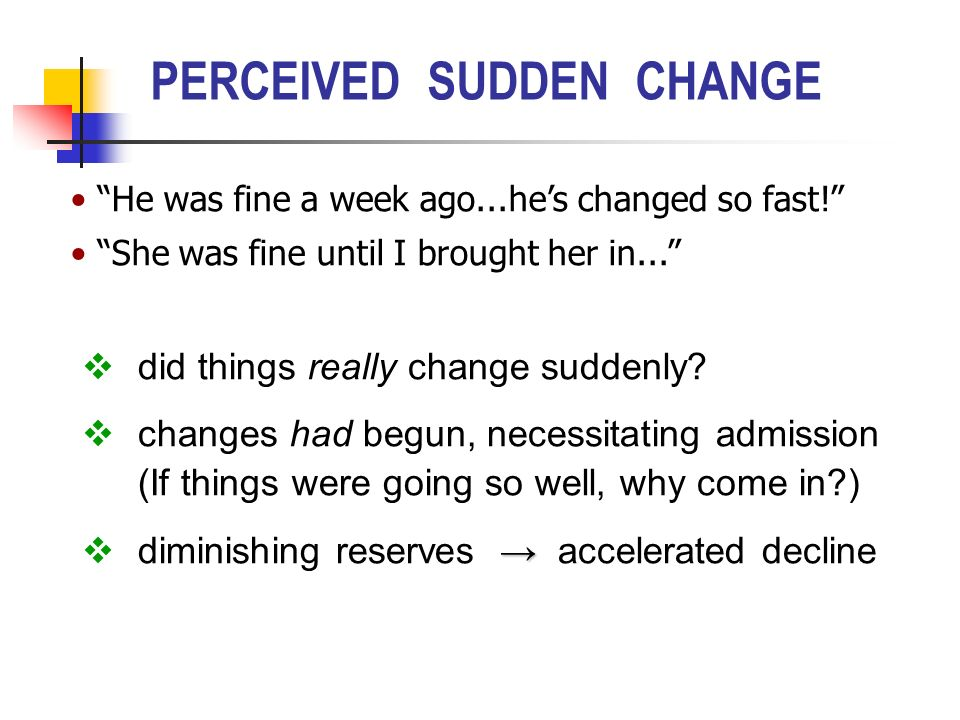 PERCEIVED SUDDEN CHANGE