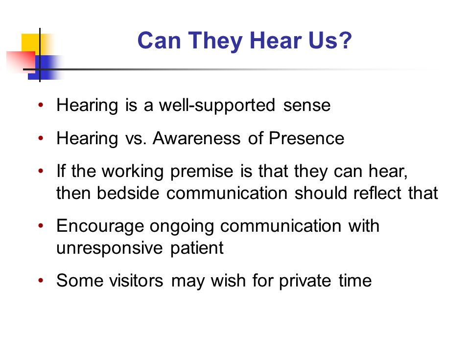 Can They Hear Us Hearing is a well-supported sense