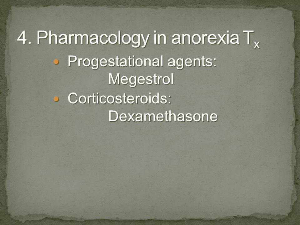 4. Pharmacology in anorexia Tx