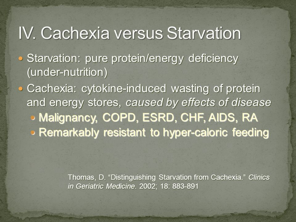 IV. Cachexia versus Starvation