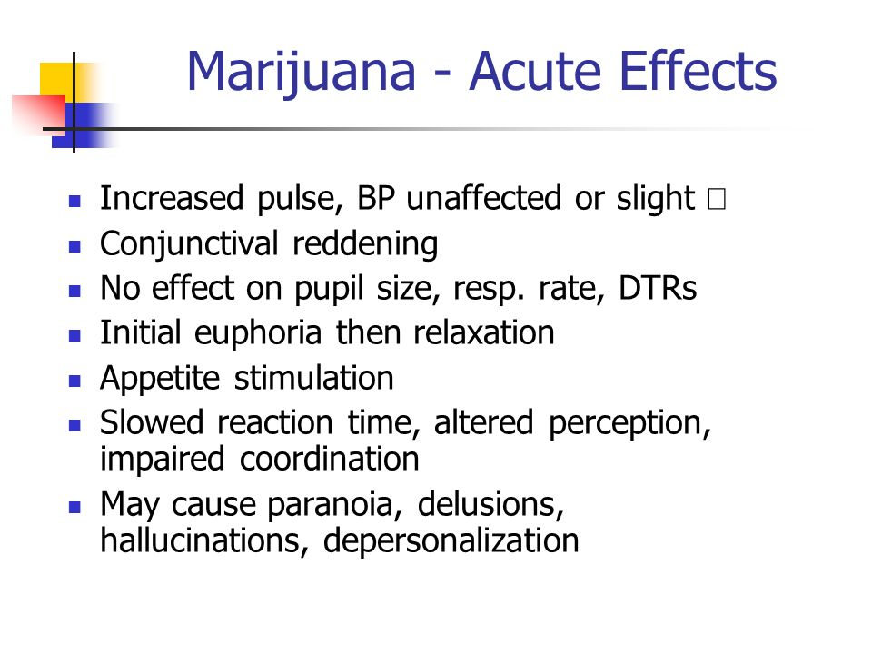 Marijuana - Acute Effects