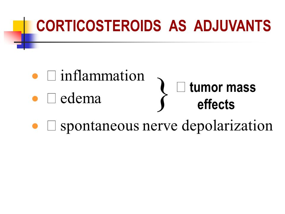 } CORTICOSTEROIDS AS ADJUVANTS ¯ inflammation ¯ edema