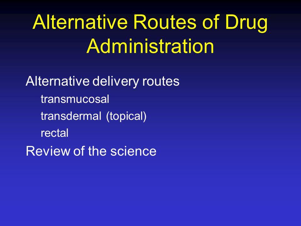 Alternative Routes of Drug Administration