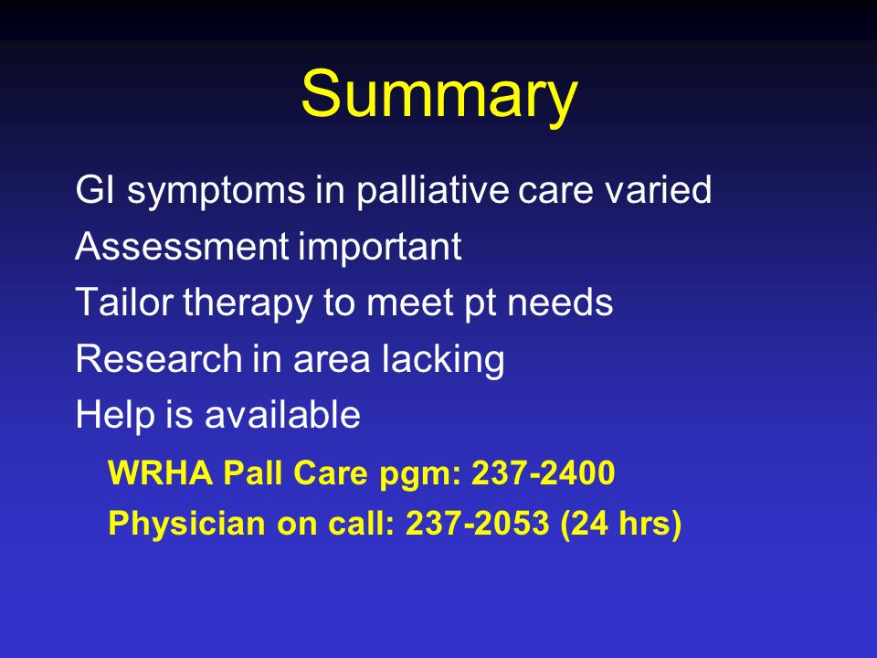 Summary GI symptoms in palliative care varied Assessment important