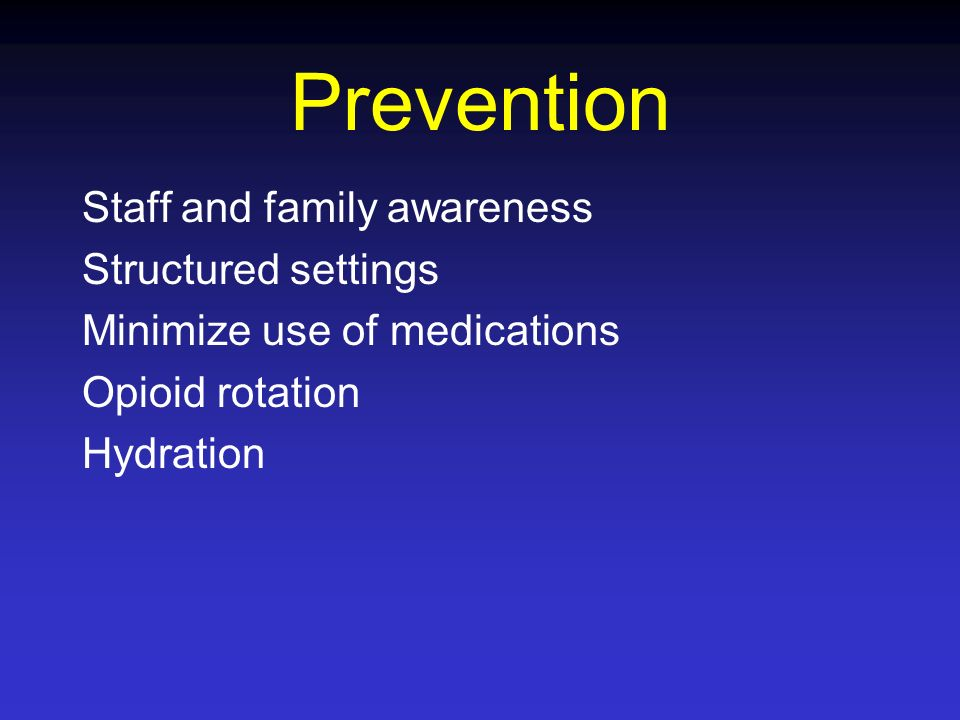 Prevention Staff and family awareness Structured settings