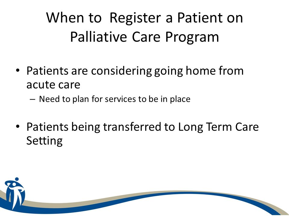 When to Register a Patient on Palliative Care Program