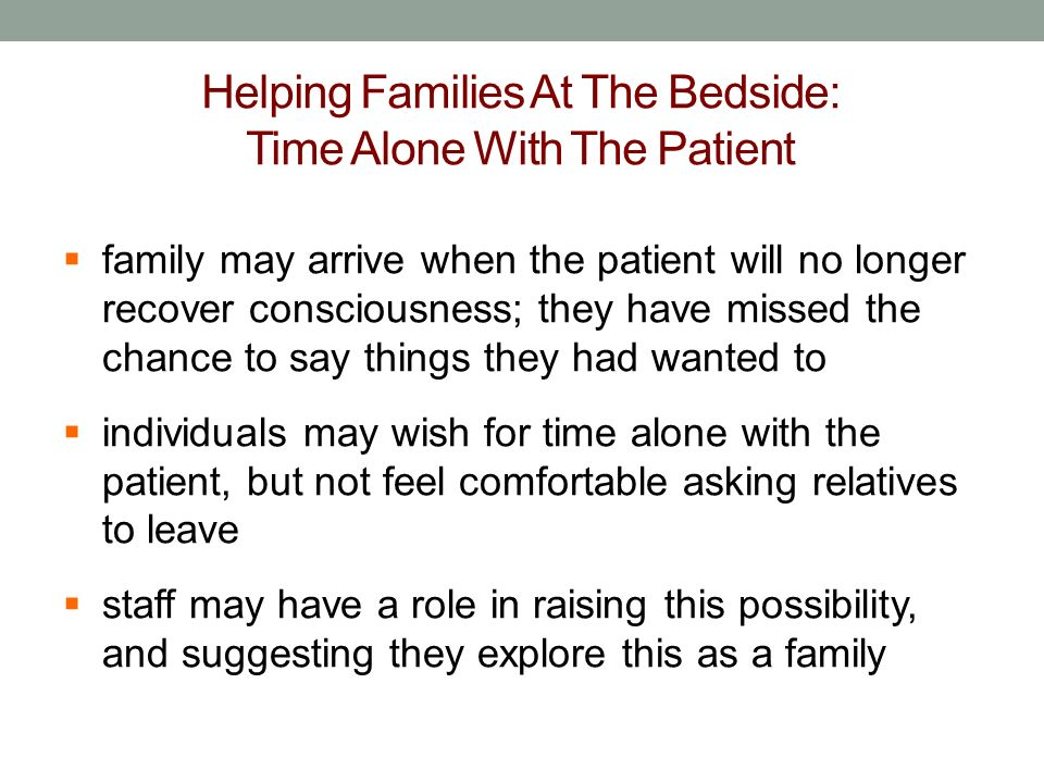 Helping Families At The Bedside: Time Alone With The Patient