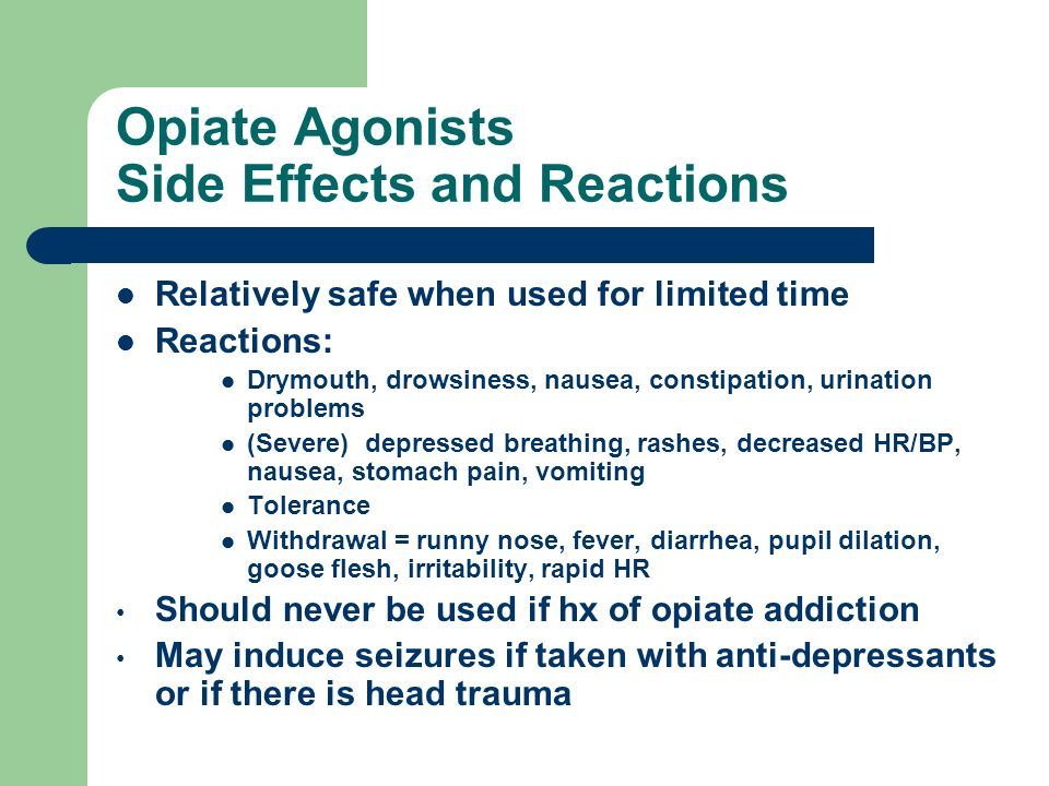 Opiate Agonists Side Effects and Reactions