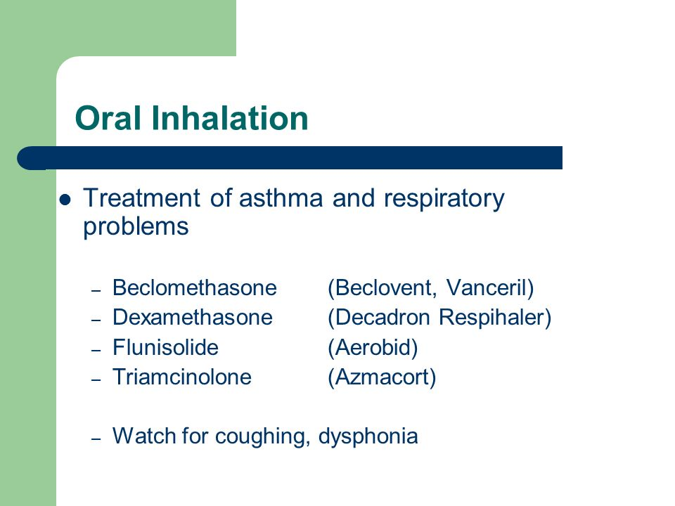 Oral Inhalation Treatment of asthma and respiratory problems