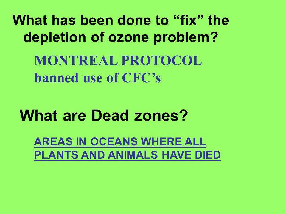 What has been done to fix the depletion of ozone problem