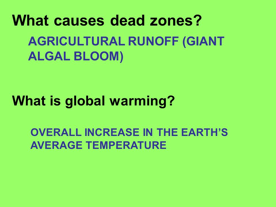 What causes dead zones What is global warming