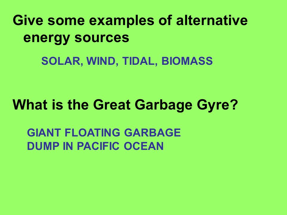 Give some examples of alternative energy sources