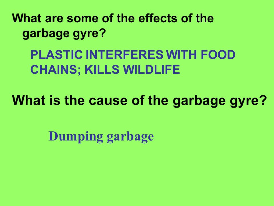 What is the cause of the garbage gyre