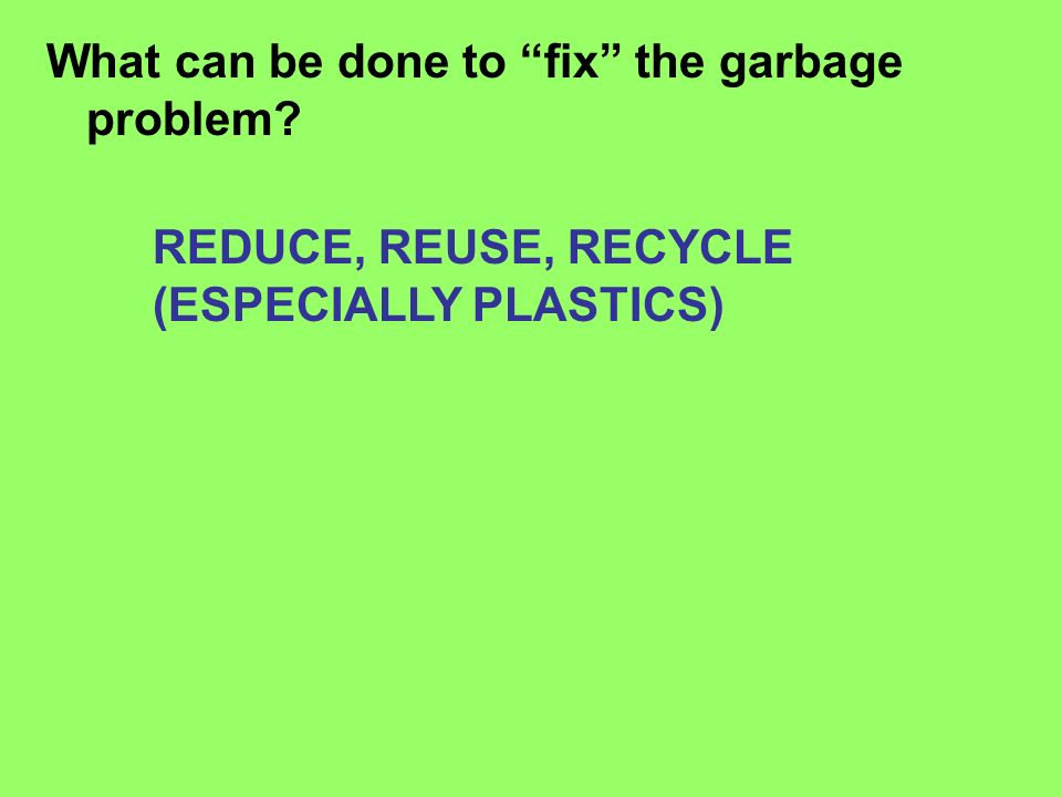 What can be done to fix the garbage problem