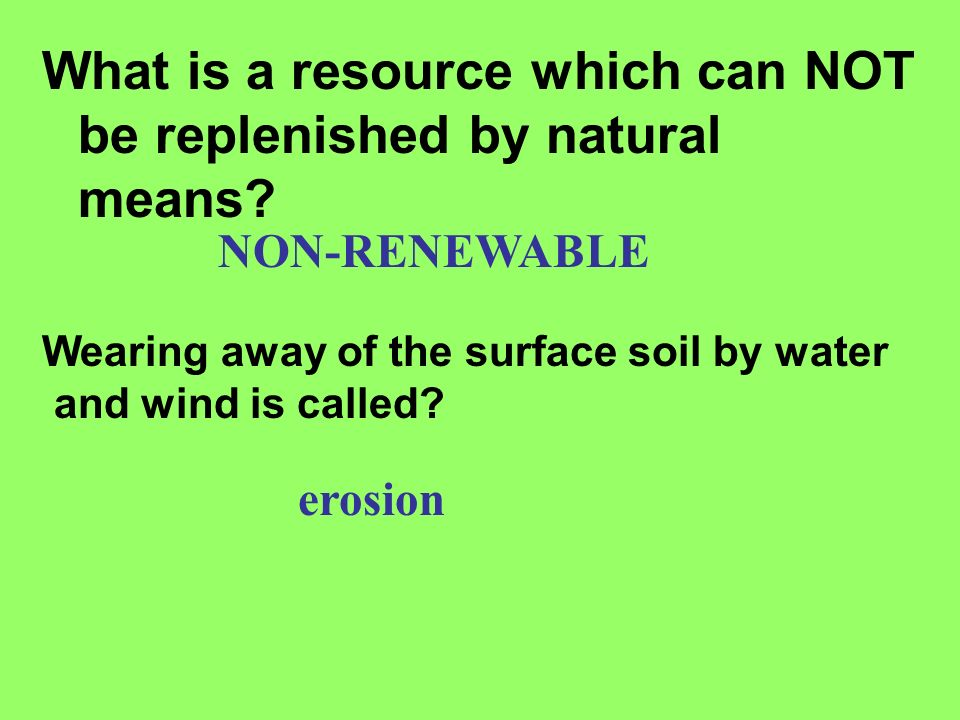 What is a resource which can NOT be replenished by natural means