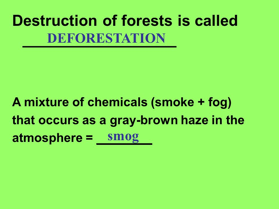 Destruction of forests is called __________________