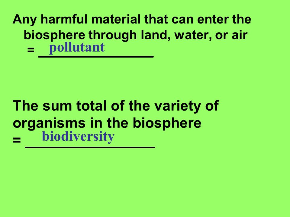 The sum total of the variety of organisms in the biosphere