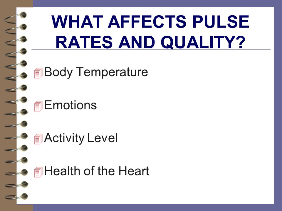 WHAT AFFECTS PULSE RATES AND QUALITY