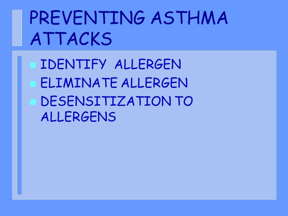 PREVENTING ASTHMA ATTACKS