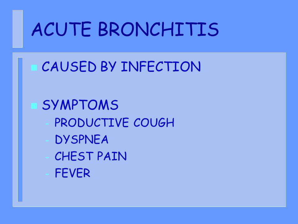ACUTE BRONCHITIS CAUSED BY INFECTION SYMPTOMS PRODUCTIVE COUGH DYSPNEA