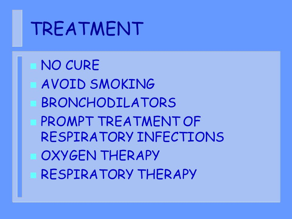 TREATMENT NO CURE AVOID SMOKING BRONCHODILATORS
