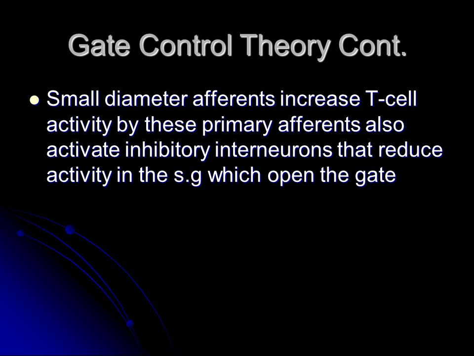 Gate Control Theory Cont.